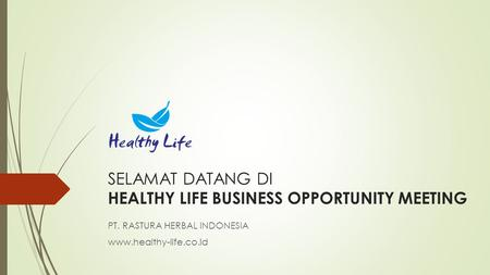 SELAMAT DATANG DI HEALTHY LIFE BUSINESS OPPORTUNITY MEETING PT. RASTURA HERBAL INDONESIA www.healthy-life.co.id.