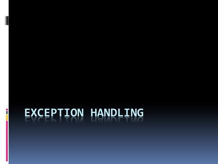 EXCEPTION HANDLING.