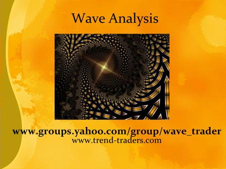 Wave Analysis www.groups.yahoo.com/group/wave_trader www.trend-traders.com.