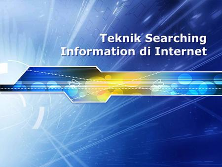 Teknik Searching Information di Internet