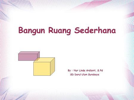 Bangun Ruang Oleh Yulyanti Harisman Ppt Download