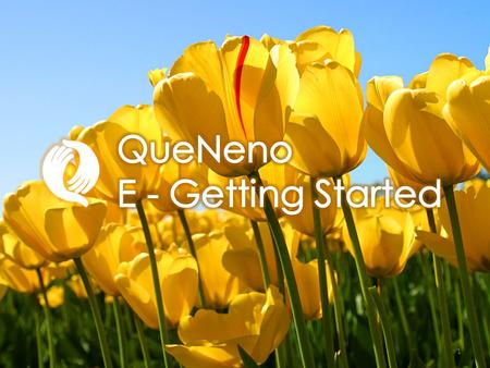 QueNeno E - Getting Started