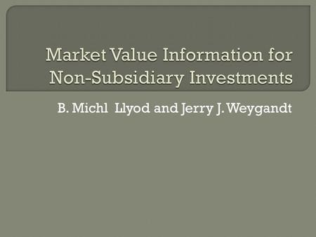 "B. Michl Llyod and Jerry J. Weygandt.  APB baru mengeluarkan ""the Equity Method of Accounting for Investments in Common Stock""  Intercorporate investments."