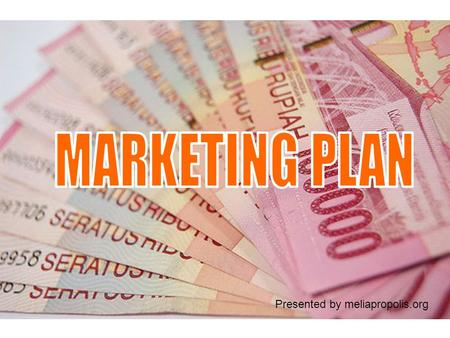 MARKETING PLAN Presented by meliapropolis.org.