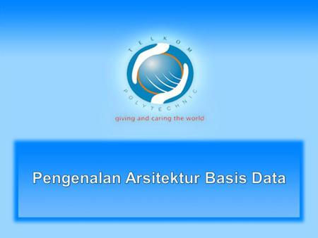 Pengenalan Arsitektur Basis Data