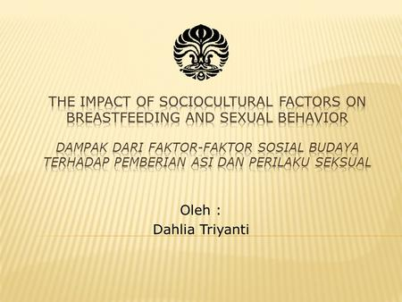 THE IMPACT OF SOCIOCULTURAL FACTORS ON BREASTFEEDING AND SEXUAL BEHAVIOR Dampak dari Faktor-faktor Sosial Budaya terhadap pemberian ASI dan Perilaku Seksual.