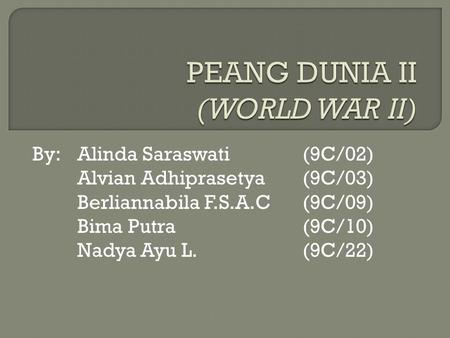 PEANG DUNIA II (WORLD WAR II)