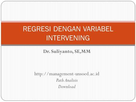 REGRESI DENGAN VARIABEL INTERVENING