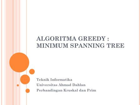 ALGORITMA GREEDY : MINIMUM SPANNING TREE