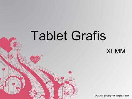 Tablet Grafis XI MM.