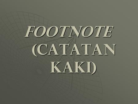 FOOTNOTE (CATATAN KAKI)