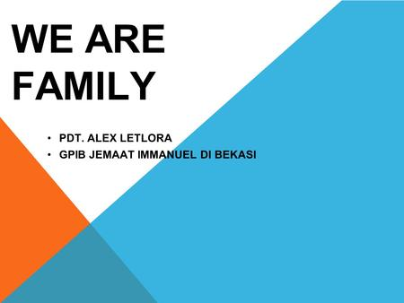 WE ARE FAMILY PDT. ALEX LETLORA GPIB JEMAAT IMMANUEL DI BEKASI.