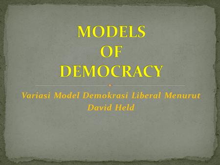 Variasi Model Demokrasi Liberal Menurut David Held.