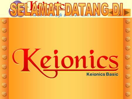 Keionics Basic One Earth One Life Live Now Live Full !!