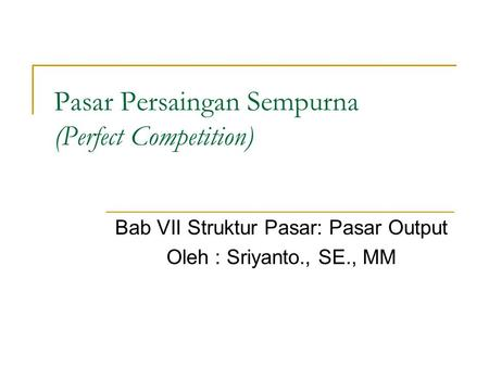 Pasar Persaingan Sempurna (Perfect Competition)
