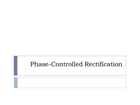 Phase-Controlled Rectification