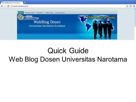 Quick Guide Web Blog Dosen Universitas Narotama. MATERI •Log In •Dashboard •Posts •Media •Insert Link •Pages.