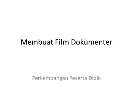Membuat Film Dokumenter