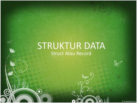 STRUKTUR DATA Struct Atau Record.