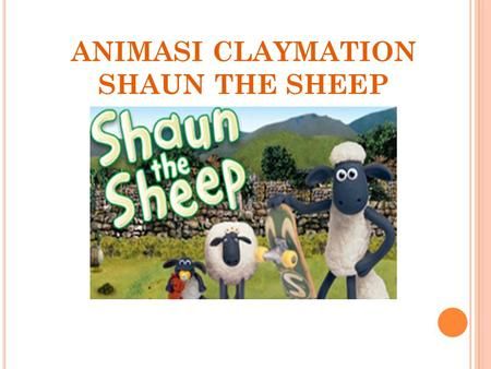 ANIMASI CLAYMATION SHAUN THE SHEEP