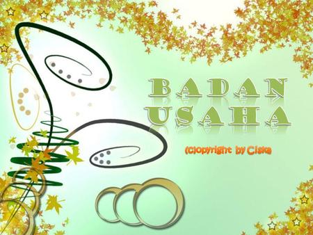 BADAN USAHA (c)opyright by Ciska.