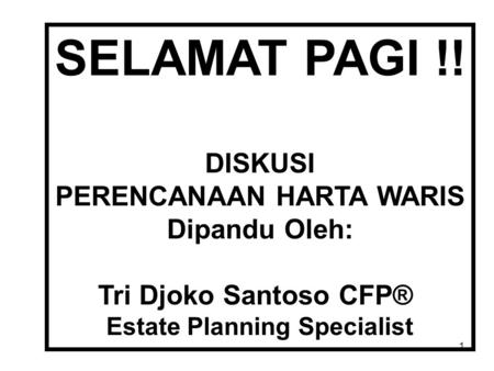 PERENCANAAN HARTA WARIS Estate Planning Specialist