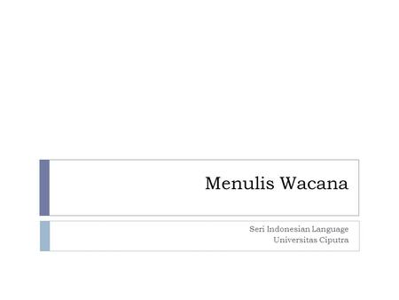 Menulis Wacana Seri Indonesian Language Universitas Ciputra.