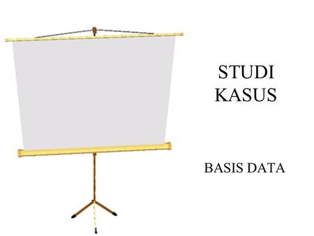 STUDI KASUS BASIS DATA.