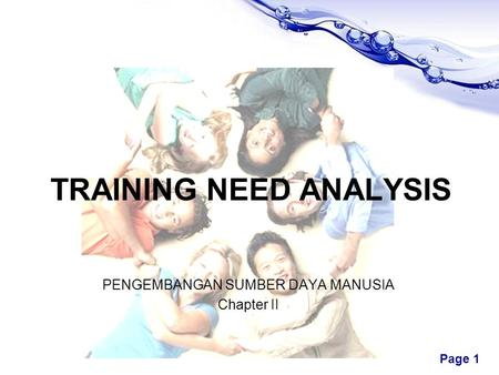 Free Powerpoint Templates Page 1 TRAINING NEED ANALYSIS PENGEMBANGAN SUMBER DAYA MANUSIA Chapter II.