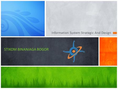 Information System Strategic And Design STIKOM BINANIAGA BOGOR.