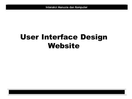 Interaksi Manusia dan Komputer User Interface Design Website.