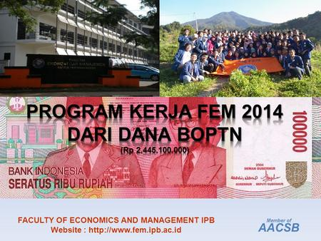 Member of AACSB FACULTY OF ECONOMICS AND MANAGEMENT IPB Website :