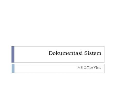 Dokumentasi Sistem MS Office Visio.