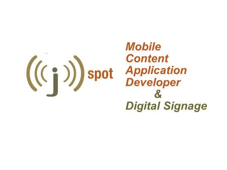 Mobile Content Application Developer & Digital Signage.