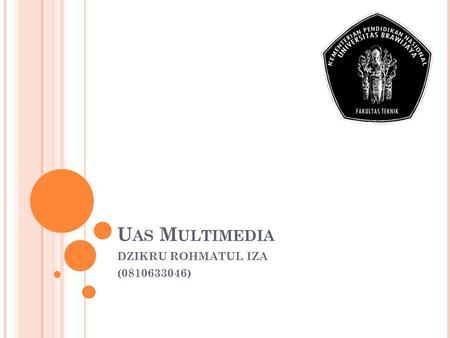 U AS M ULTIMEDIA DZIKRU ROHMATUL IZA (0810633046).