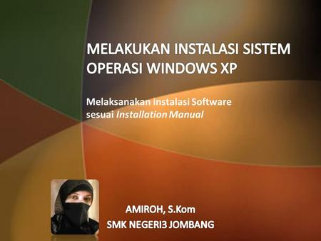 MELAKUKAN INSTALASI SISTEM OPERASI WINDOWS XP