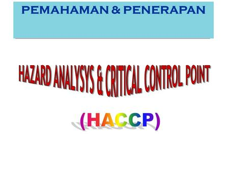 HAZARD ANALYSYS & CRITICAL CONTROL POINT