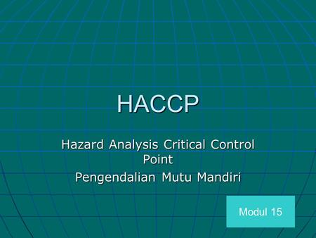 HACCP Hazard Analysis Critical Control Point Pengendalian Mutu Mandiri Modul 15.