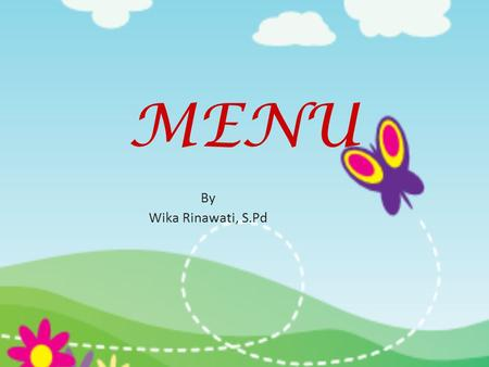 MENU By Wika Rinawati, S.Pd.