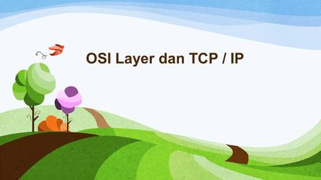 OSI Layer dan TCP / IP.