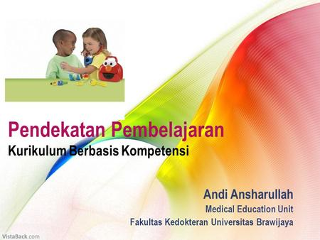 Andi Ansharullah Medical Education Unit Fakultas Kedokteran Universitas Brawijaya.