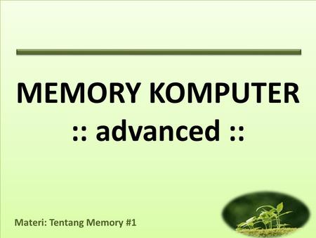 MEMORY KOMPUTER :: advanced ::.