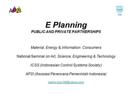 Material, Energy & Information Consumers National Seminar on Art, Science, Engineering & Technology ICSS (Indonesian Control Systems Society) AP2I (Asosiasi.