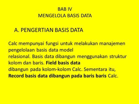 BAB IV MENGELOLA BASIS DATA