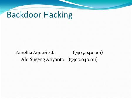 Backdoor Hacking Amellia Aquariesta(7405.040.001) ‏ Abi Sugeng Ariyanto(7405.040.011) ‏