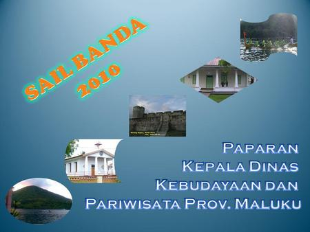 Go Moluccas Through Marine and Culture Bahari, Budaya… Maluku Maju !