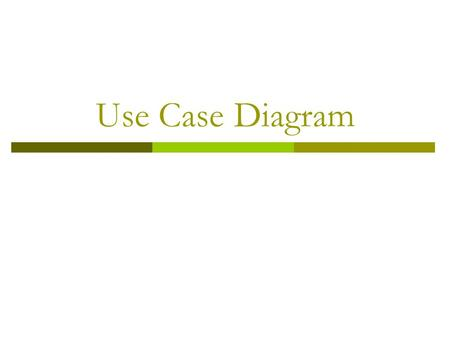 Use Case Diagram. Agenda  Konsep Pemodelan Use Case  Diagram Use Case.