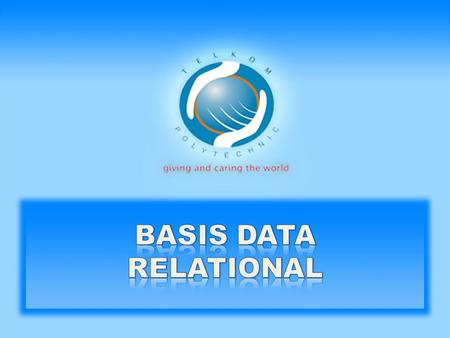 Basis Data Relational • Kebanyakan model yang digunakan adalah Model basis data relasional dengan menggunakan Relational Database Management System (RDBMS).