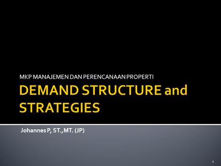 DEMAND STRUCTURE and STRATEGIES