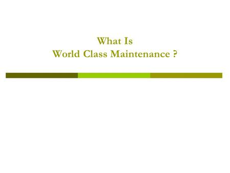 What Is World Class Maintenance ?. 2 Konsep Menuju World Class Maintenance Paparan Konsep Menuju World Class Maintenance ini kami sadur berdasarkan konsep.